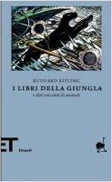 I libri della Giungla e altri racconti di animali - Kipling Rudyard