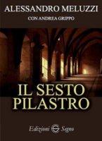 Il sesto pilastro - Alessandro Meluzzi, Andrea Grippo