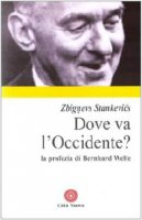 Dove va l'occidente? - Stankevics Zbignevs
