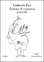 Trattato di semiotica generale - Eco Umberto