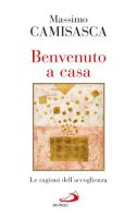 Benvenuto a casa - Massimo Camisasca