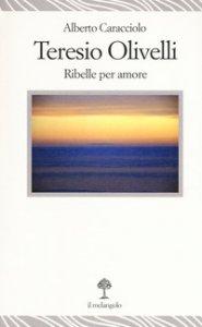 Copertina di 'Teresio Olivelli. Ribelle per amore'