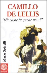 Copertina di 'Camillo De Lellis. Più cuore in quelle mani'