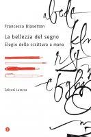 La bellezza del segno - Francesca Biasetton