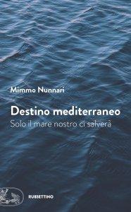 Copertina di 'Destino mediterraneo'
