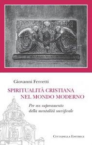 Copertina di 'Spiritualità cristiana nel mondo moderno'