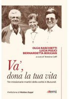 V�, dona la tua vita - Boggian Bernardetta, Caffi Teresina, Pulici Lucia, Raschietti Olga