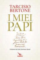 I miei papi - Tarcisio Bertone
