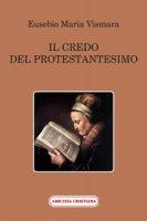 Il credo del protestantesimo - Eusebio Maria Vismara
