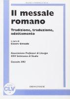 Il messale romano. Tradizione, traduzione, adattamento