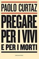 Pregare per i vivi e per i morti - Paolo Curtaz
