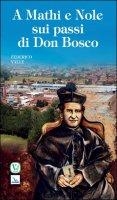 A Mathi e Nole sui passi di Don Bosco - Federico Valle