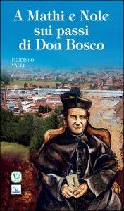 Copertina di 'A Mathi e Nole sui passi di Don Bosco'