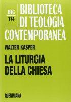 La Liturgia della chiesa - Kasper Walter