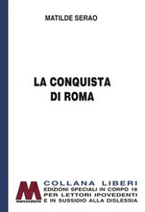 Copertina di 'La conquista di Roma. Ediz. a caratteri grandi'