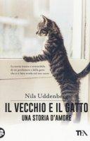 Il vecchio e il gatto. Una storia d'amore - Uddenberg Nils