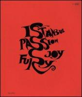 Istanbul. Passione, gioia, furore-Istanbul. Passion, joy, fury. Catalogo della mostra (Roma, 11 dicembre 2015-30 aprile 2016). Ediz. bilingue