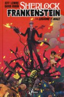 Sherlock Frankenstein e la legione del male - Lemire Jeff