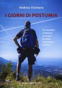 Copertina di 'Giorni di postumia. Da Aquileia a Genova un coast attraverso la storia'