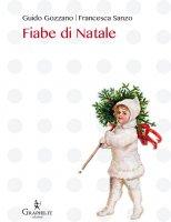 Fiabe di Natale - Guido Gozzano , Francesca Sanzo