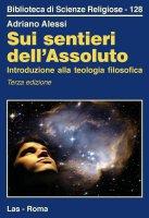 Sui sentieri dell'Assoluto - Adriano Alessi