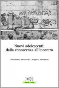 Copertina di 'Nuovi adolescenti: dalla conoscenza all'incontro'