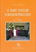"""Il """"Diario"""" conciliare di Mons. Pericle Felici - Vincenzo Carbone"""