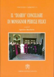 """Copertina di 'Il """"Diario"""" conciliare di Mons. Pericle Felici'"""