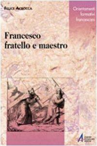 Copertina di 'Francesco. Fratello e maestro'