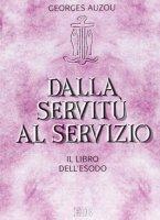 Dalla servitù al servizio. Il libro dell'Esodo - Auzou Georges