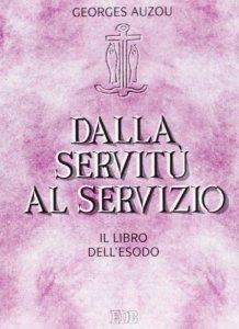 Copertina di 'Dalla servitù al servizio. Il libro dell'Esodo'
