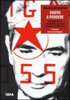Vuoto a perdere. Le Brigate Rosse, il rapimento, il processo e l'uccisione di Aldo Moro - Castronuovo Manlio
