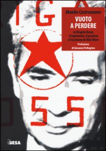 Copertina di 'Vuoto a perdere. Le Brigate Rosse, il rapimento, il processo e l'uccisione di Aldo Moro'