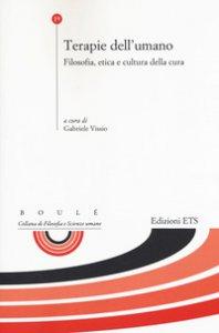 Copertina di 'Terapie dell'umano. Filosofia, etica e cultura della cura'
