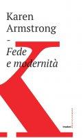 Fede e modernità - Karen Armstrong