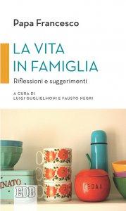 Copertina di 'La vita in famiglia'