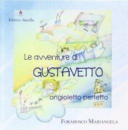 Copertina di 'Le avventure di Gustavetto angioletto perfetto'