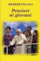 Pensieri ai giovani - Benedetto XVI
