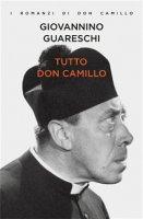 Tutto don Camillo - Guareschi Giovanni