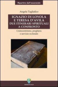 Copertina di 'Ignazio di Loyola e Teresa d'Avila: due itinerari spirituali a confronto'