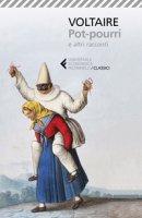 Pot-pourri e altri racconti - Voltaire