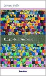 Copertina di 'Elogio del frammento'