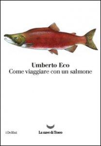 Copertina di 'Come viaggiare con un salmone'