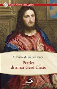 Copertina di 'Pratica di amar Ges� Cristo'