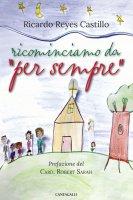 "Ricominciamo da ""per sempre"" - Ricardo Reyes"