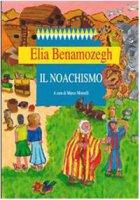 Il noachismo - Benamozegh Elia