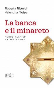 Copertina di 'La banca e il minareto'