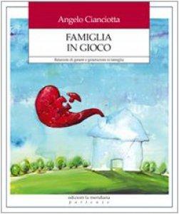 Copertina di 'Famiglia in gioco. Relazioni di genere e generazioni in famiglia'