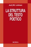 La struttura del testo poetico - Lotman Jurij M.