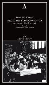 Copertina di 'Architettura organica. L'architettura della democrazia'
